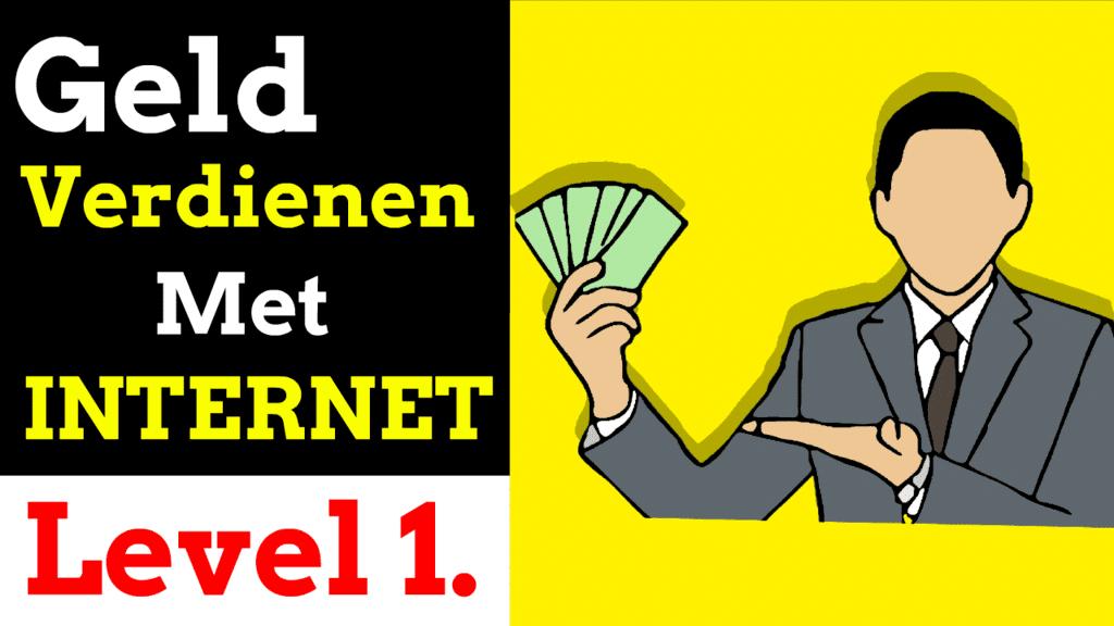 geld verdienen met internet level 1